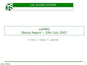 LHC ACCESS SYSTEM LAAWG Status Report 10 th