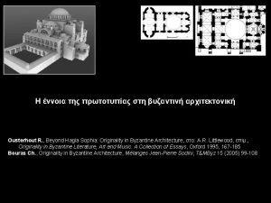 Ousterhout R Beyond Hagia Sophia Originality in Byzantine