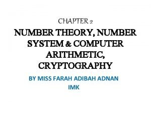 CHAPTER 2 NUMBER THEORY NUMBER SYSTEM COMPUTER ARITHMETIC