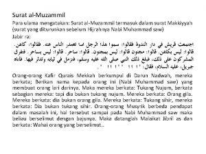 Surat alMuzammil Para ulama mengatakan Surat alMuzammil termasuk