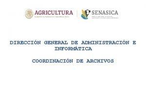 DIRECCIN GENERAL DE ADMINISTRACIN E INFORMTICA COORDINACIN DE