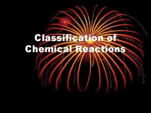 Classification of Chemical Reactions Types of Chemical Reactions