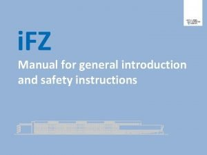 Manual for general introduction and safety instructions Instructions
