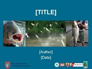 TITLE Author Date Asian Carp Regional Coordinating Committee