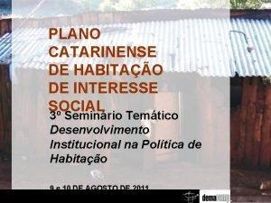 PLANO CATARINENSE DE HABITAO DE INTERESSE SOCIAL 3