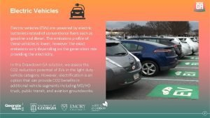 Electric Vehicles Electric vehicles EVs are powered by
