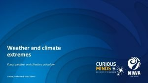 Weather and climate extremes Rangi weather and climate