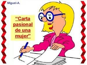 MiguelA Carta pasional de una mujer CARTA PASIONAL
