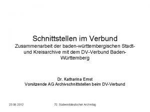 Schnittstellen im Verbund Zusammenarbeit der badenwrttembergischen Stadtund Kreisarchive