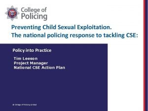 Preventing Child Sexual Exploitation The national policing response