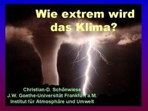 Wie extrem wird das Klima ChristianD Schnwiese J