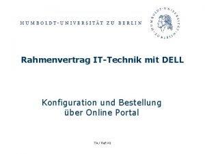 Rahmenvertrag ITTechnik mit DELL Konfiguration und Bestellung ber