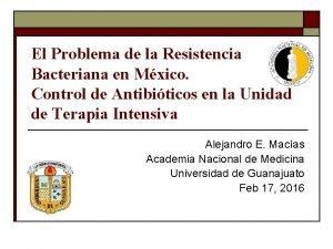 El Problema de la Resistencia Bacteriana en Mxico