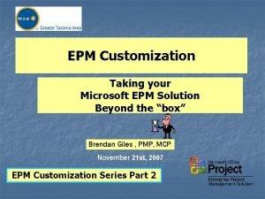 EPM Customization Taking your Microsoft EPM Solution Beyond