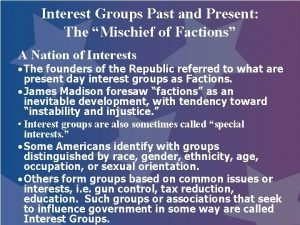Interest Groups Past and Present The Mischief of