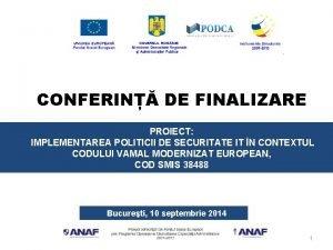 CONFERIN DE FINALIZARE PROIECT IMPLEMENTAREA POLITICII DE SECURITATE