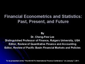 Financial Econometrics and Statistics Past Present and Future
