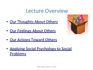 Lecture Overview Our Thoughts About Others Our Feelings