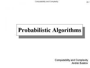 Computability and Complexity 26 1 Probabilistic Algorithms Computability