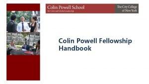 Colin Powell Fellowship Handbook Dear Fellows The challenges