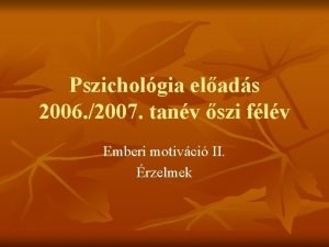 Pszicholgia elads 2006 2007 tanv szi flv Emberi