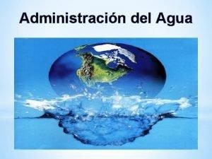 Administracin del Agua El Problema del Agua El