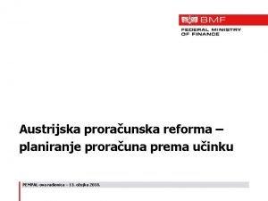 Austrijska proraunska reforma planiranje prorauna prema uinku PEMPALova