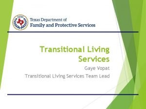 Transitional Living Services Gaye Vopat Transitional Living Services