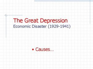 The Great Depression Economic Disaster 1929 1941 Causes