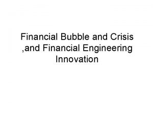 Financial Bubble and Crisis and Financial Engineering Innovation