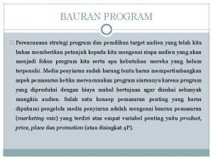 BAURAN PROGRAM Perencanaan strategi program dan pemilihan target