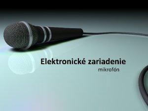 Elektronick zariadenie mikrofn Mikrofn elektronick zariadenie snma zvuk