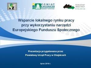 Wsparcie lokalnego rynku pracy przy wykorzystaniu narzdzi Europejskiego