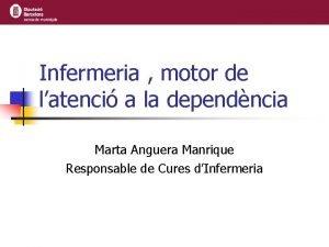 Infermeria motor de latenci a la dependncia Marta