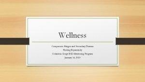 Wellness Compassion Fatigue and Secondary Trauma Finding Equanimity