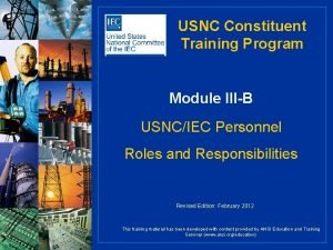 USNC Constituent Training Program Module IIIB USNCIEC Personnel