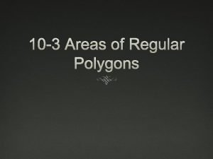 10 3 Areas of Regular Polygons Essential Understanding