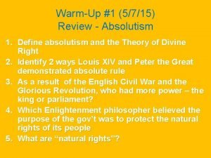 WarmUp 1 5715 Review Absolutism 1 Define absolutism