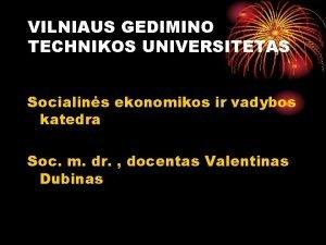 VILNIAUS GEDIMINO TECHNIKOS UNIVERSITETAS Socialins ekonomikos ir vadybos