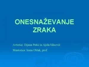 ONESNAEVANJE ZRAKA Avtorici Dijana Pei in Ajida Silnovi