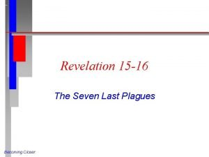 Revelation 15 16 The Seven Last Plagues Becoming