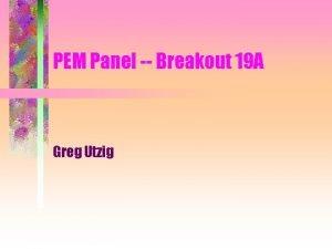 PEM Panel Breakout 19 A Greg Utzig PEM