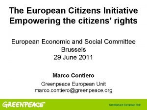 The European Citizens Initiative Empowering the citizens rights