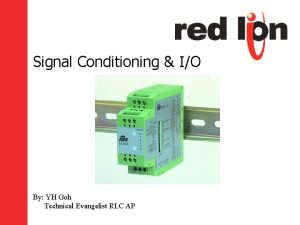 Signal Conditioning IO By YH Goh Technical Evangelist