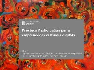 DGCEC INSTITUT CATALA DE LES EMPRESES CULTURALS Prstecs