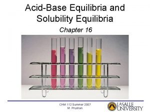 AcidBase Equilibria and Solubility Equilibria Chapter 16 CHM