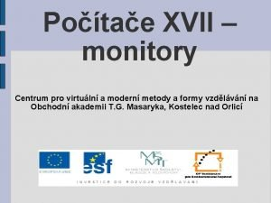 Potae XVII monitory Centrum pro virtuln a modern