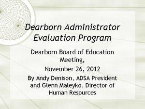 Dearborn Administrator Evaluation Program Dearborn Board of Education