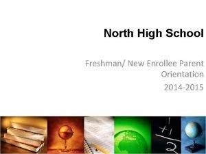 North High School Freshman New Enrollee Parent Orientation