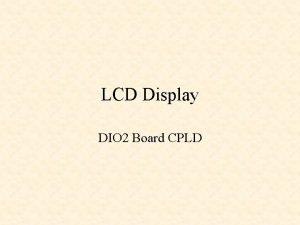 LCD Display DIO 2 Board CPLD DIO 2